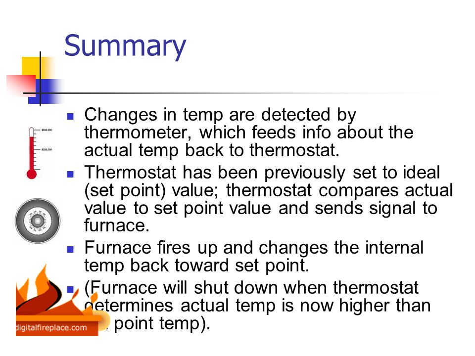 A Review Example: thermostatic heating system in a home Components of an automatic control system Variable is the characteristic of the internal environment that is controlled by this mechanism (internal temp in this example).