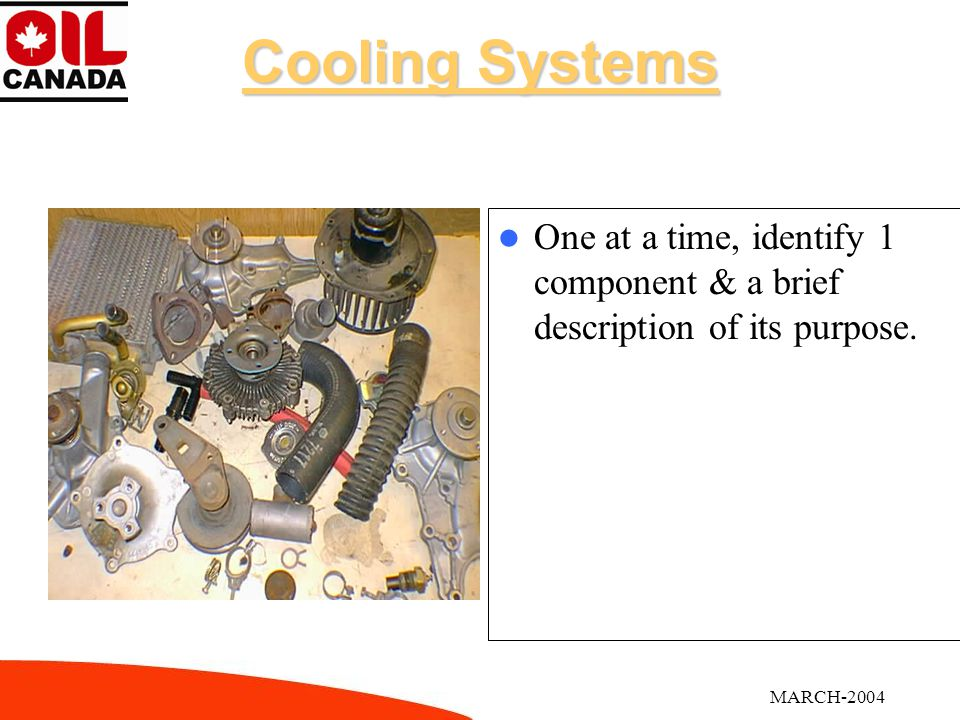 MARCH-2004 Cooling Systems 1. What are 2 types of cooling systems.
