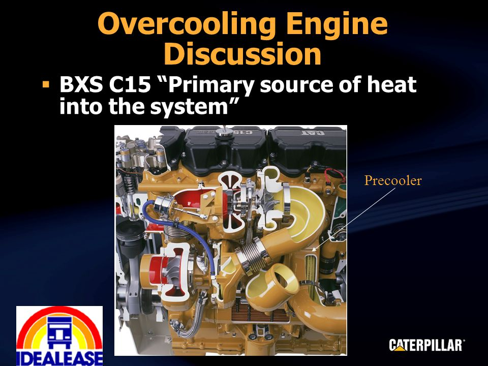 """Overcooling Engine Discussion  BXS C15 """"Primary source of heat into the system"""" Precooler"""