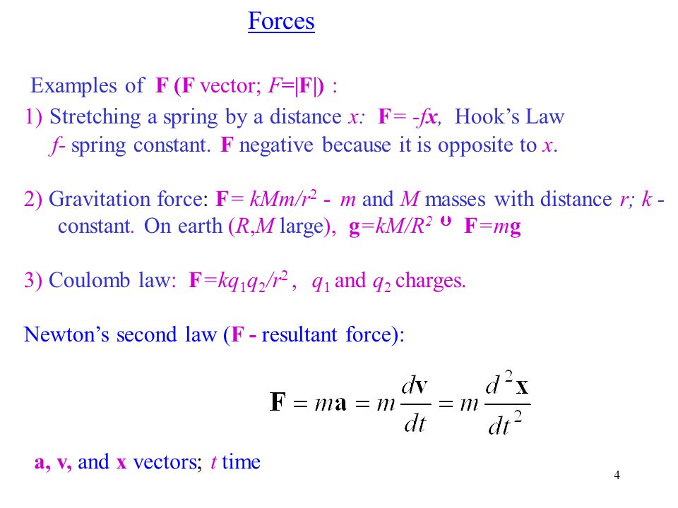 5 Mechanical work W: If a constant force is applied along distance d, W=Fd (F= F ).