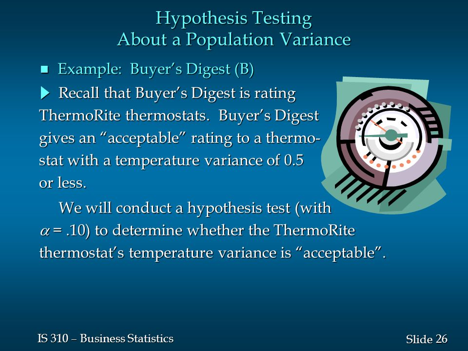 26 Slide IS 310 – Business Statistics Recall that Buyer's Digest is rating Recall that Buyer's Digest is rating ThermoRite thermostats.