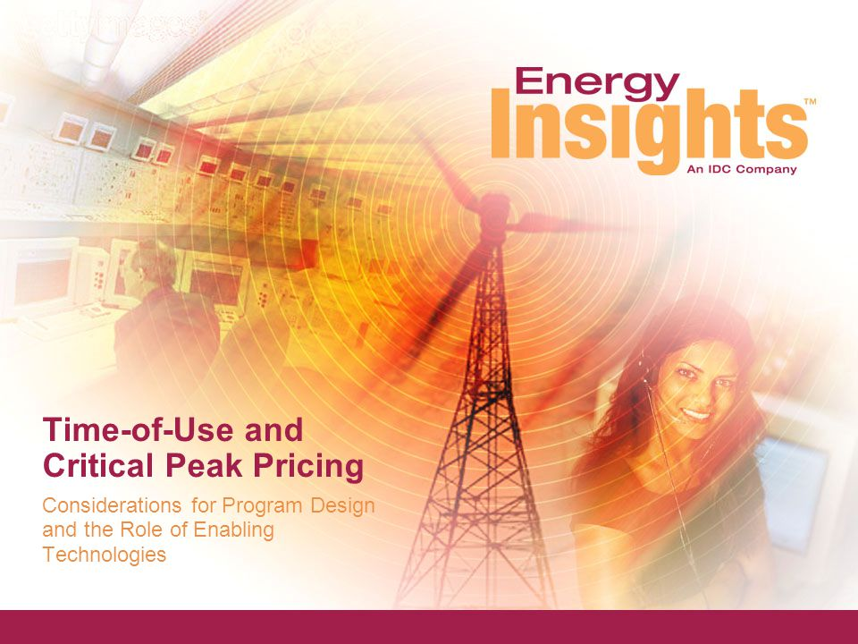 Overview of TOU and CPP Time-of-Use Pricing –Customers pay different prices at different times of the day –On-peak prices are higher and off-peak prices are lower than a standard rate –Price schedule is fixed and predefined, based on season, day of week, and time of day  Critical Peak Pricing –Very high critical peak prices are assessed for certain hours on event days (often limited to 10-15 per year) –Prices can be 3-10 times as much during these few hours –Typically combined with a TOU rate, but not always