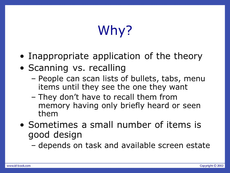 Why. Inappropriate application of the theory Scanning vs.