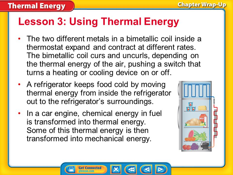 Key Concepts 2 Lesson 2: Thermal Energy Transfers When a material has a low specific heat, transferring a small amount of energy to the material increases its temperature significantly.