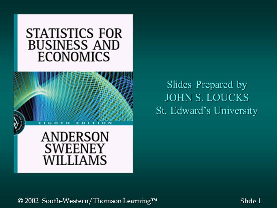 1 1 Slide Slides Prepared by JOHN S. LOUCKS St.
