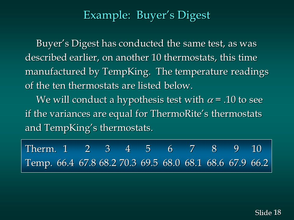 18 Slide Buyer's Digest has conducted the same test, as was described earlier, on another 10 thermostats, this time manufactured by TempKing.