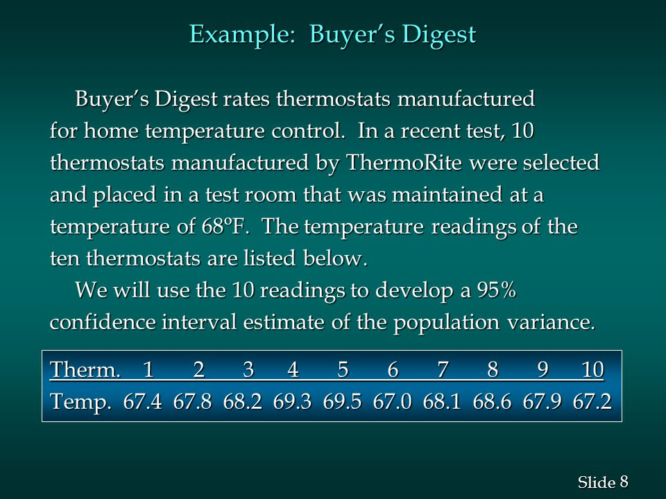 8 8 Slide Example: Buyer's Digest Buyer's Digest rates thermostats manufactured for home temperature control.