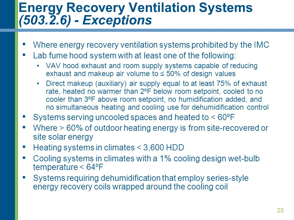 20 Energy Recovery Ventilation Systems (503.2.6) - Exceptions Where energy recovery ventilation systems prohibited by the IMC Lab fume hood system wit