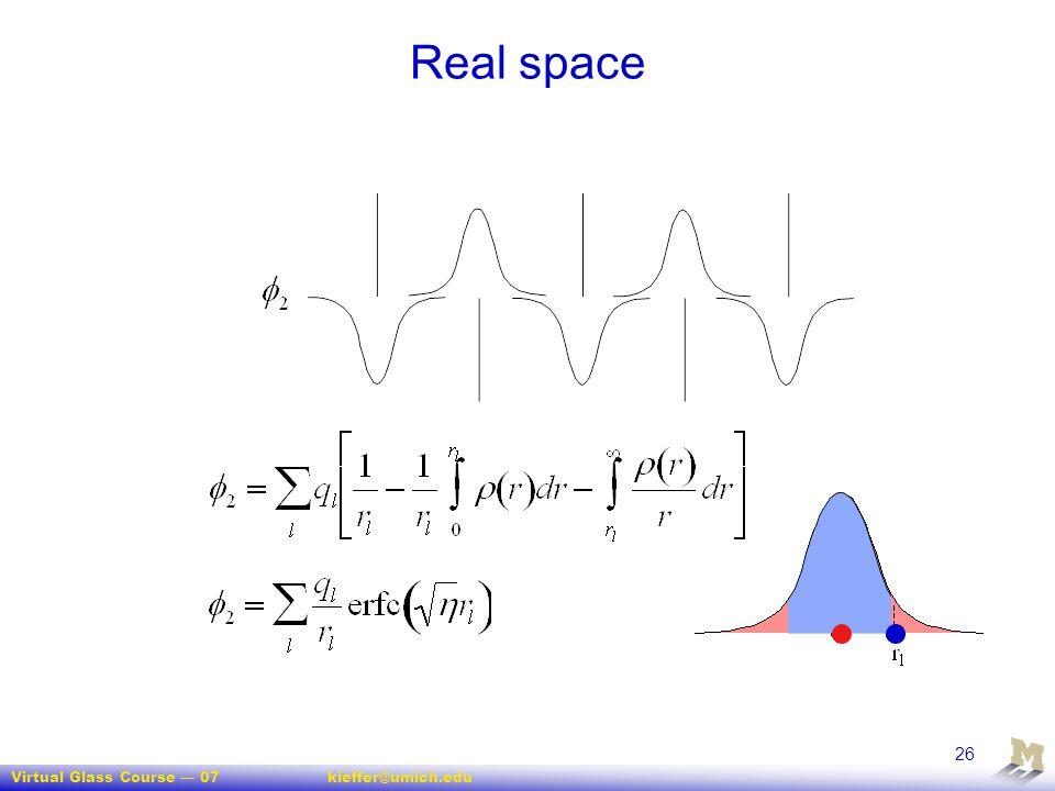 Virtual Glass Course — 07kieffer@umich.edu 26 Real space
