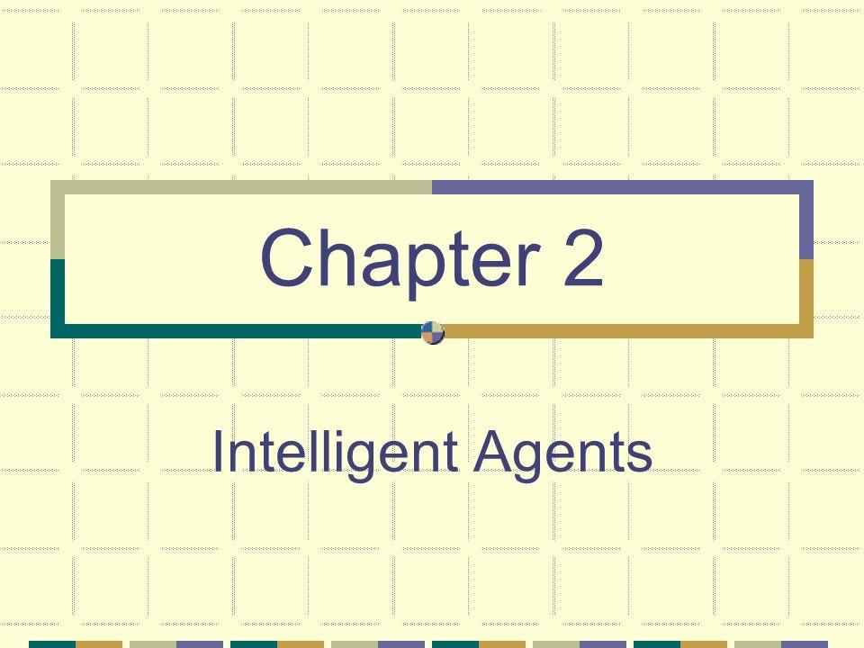 Chapter 2 Intelligent Agents