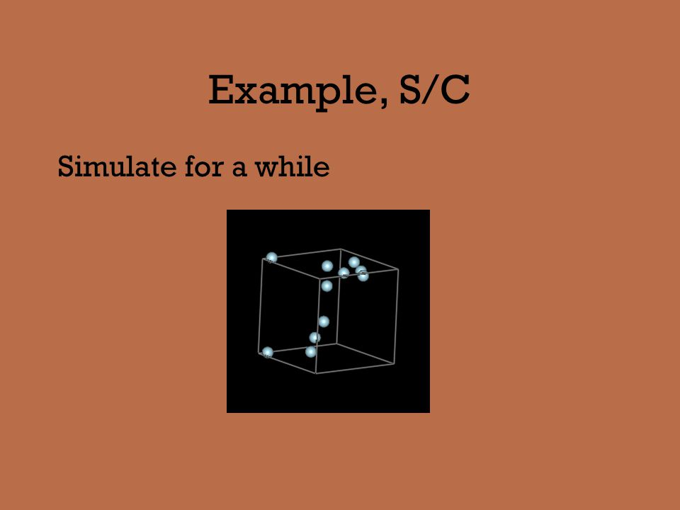 Example, S/C Simulate for a while