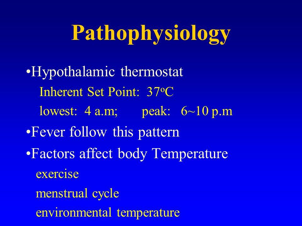 37 0 C 39 0 C Heat Production Heat Loss Heat Production Heat Loss Shivering Metabolic activity vasoconstriction Sweating Vasodilation Set -point cooling elevating