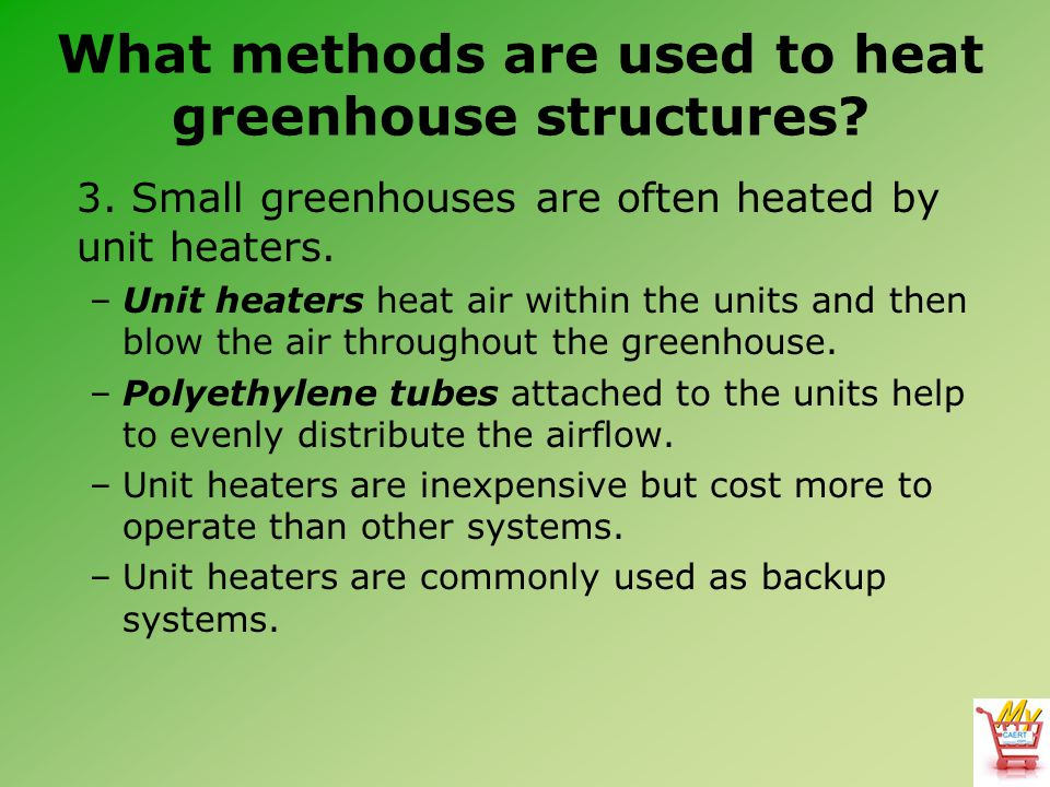 What methods are used to heat greenhouse structures.