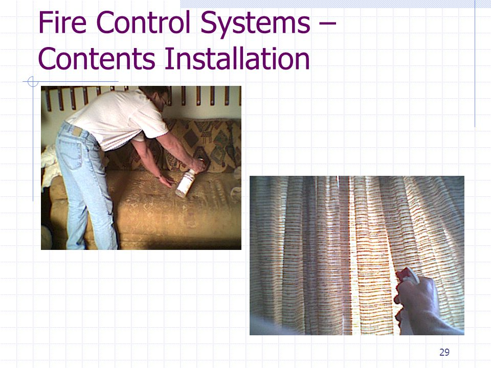 "28 Fire Control Systems - Contents Contents provide fuel for the fire Foam and fabric produce ""black"" smoke Apply fire retardant to contents and furni"