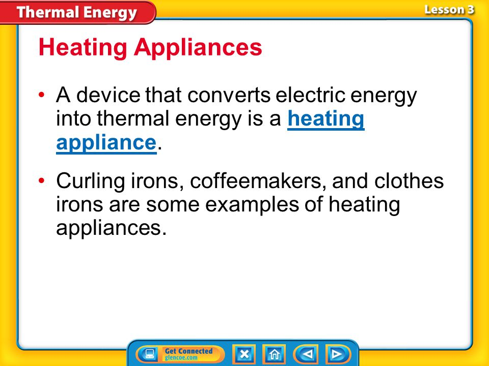 Lesson 3-1 Thermostats transform thermal energy into mechanical energy that switch heaters on and off.