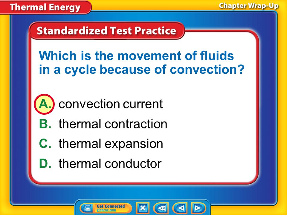 Chapter Review – STP2 A.convection current B.thermal contraction C.thermal conductor D.thermal insulator Which term refers to a material through which thermal energy does not flow easily?