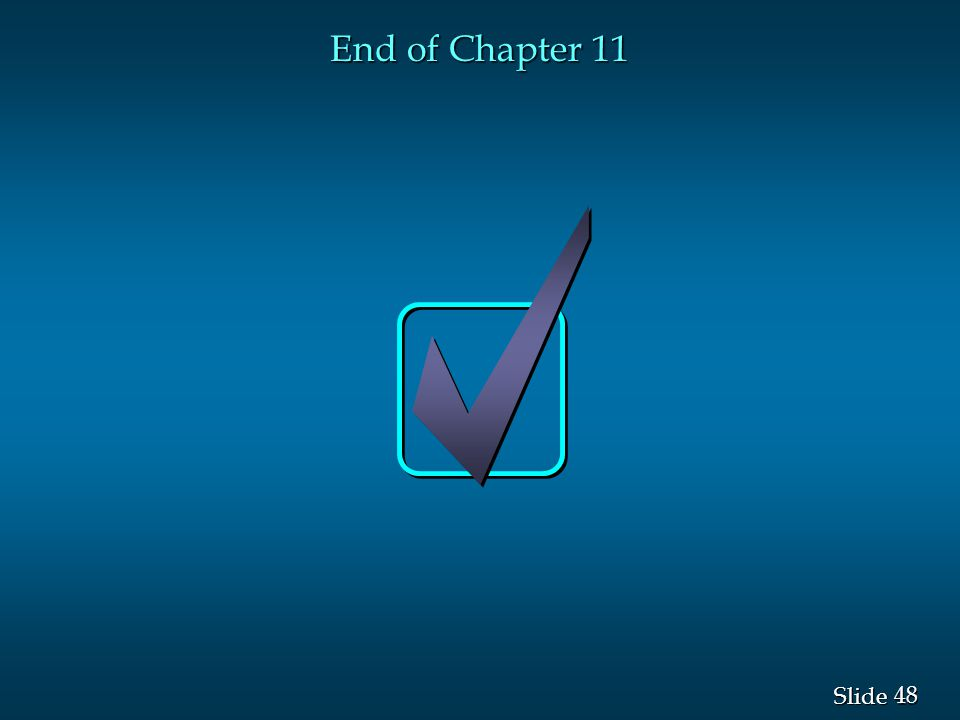 48 Slide End of Chapter 11