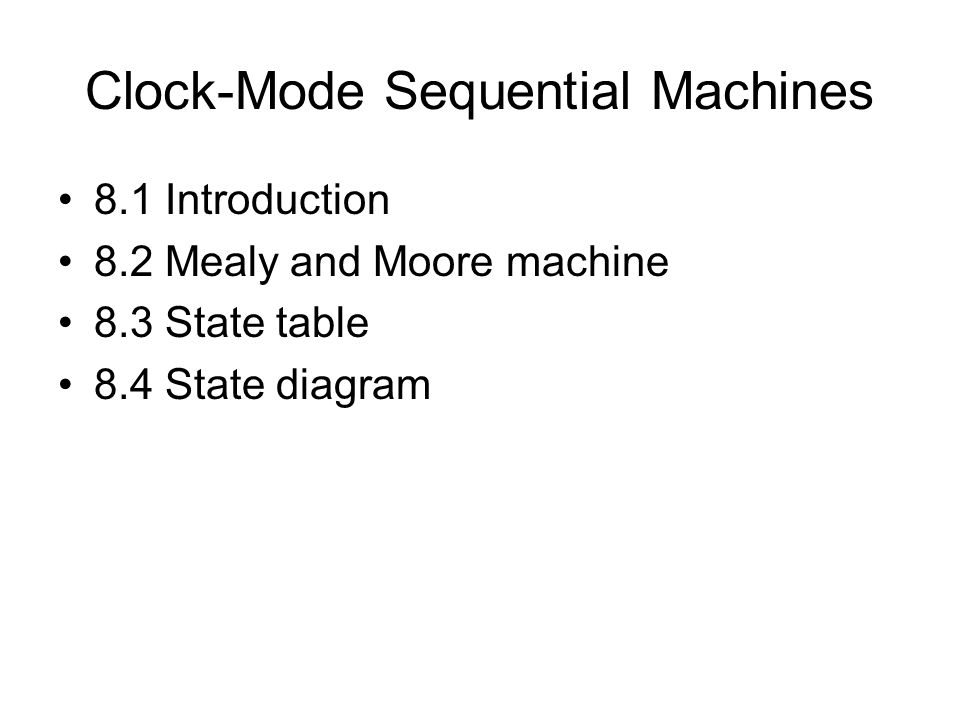 Lecture 8 Clock-Mode Sequential Machines Gas burner start up (application example)