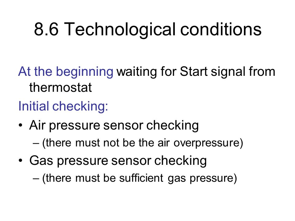 8.5 Introduction Both startup and shut down of a gas burner is rather complicated by safety reason There is a risk of explosion for example at gas esc