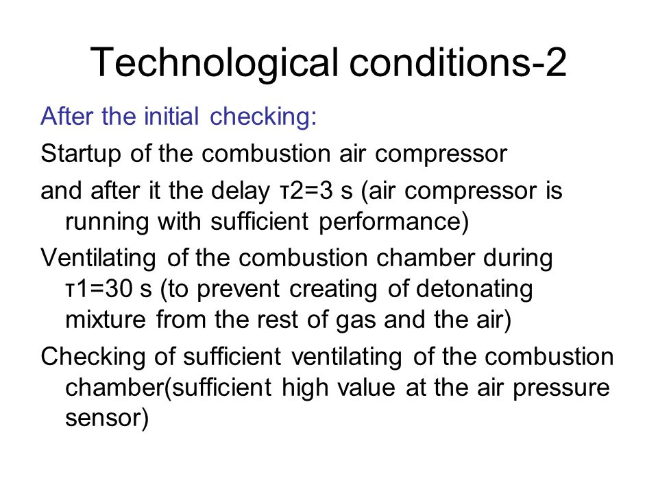 8.6 Technological conditions At the beginning waiting for Start signal from thermostat Initial checking: Air pressure sensor checking –(there must not