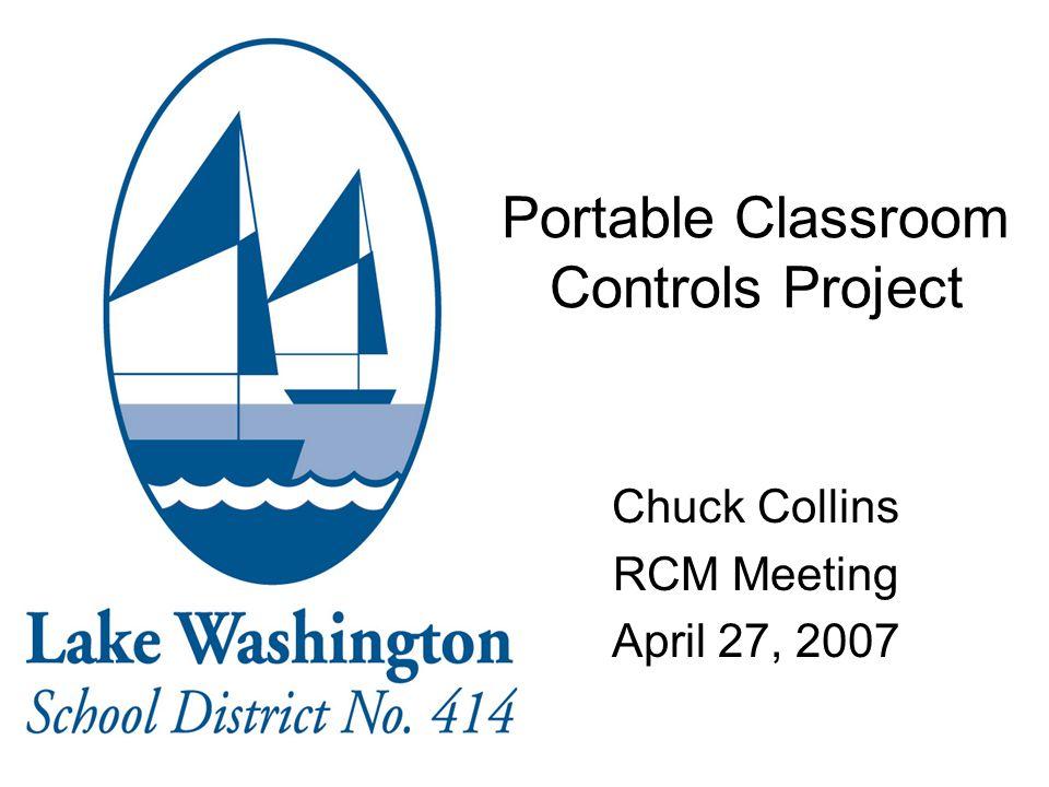 Portable Classroom Controls Project Chuck Collins RCM Meeting April 27, 2007