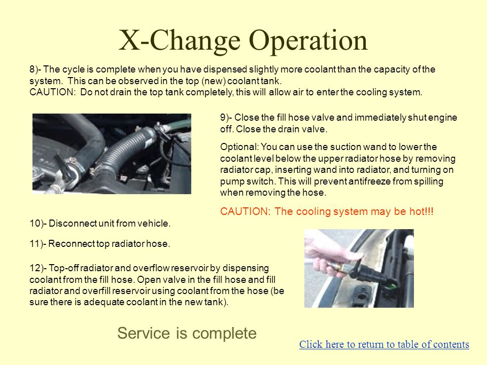 X-Change Operation 9)- Close the fill hose valve and immediately shut engine off. Close the drain valve. Optional: You can use the suction wand to low