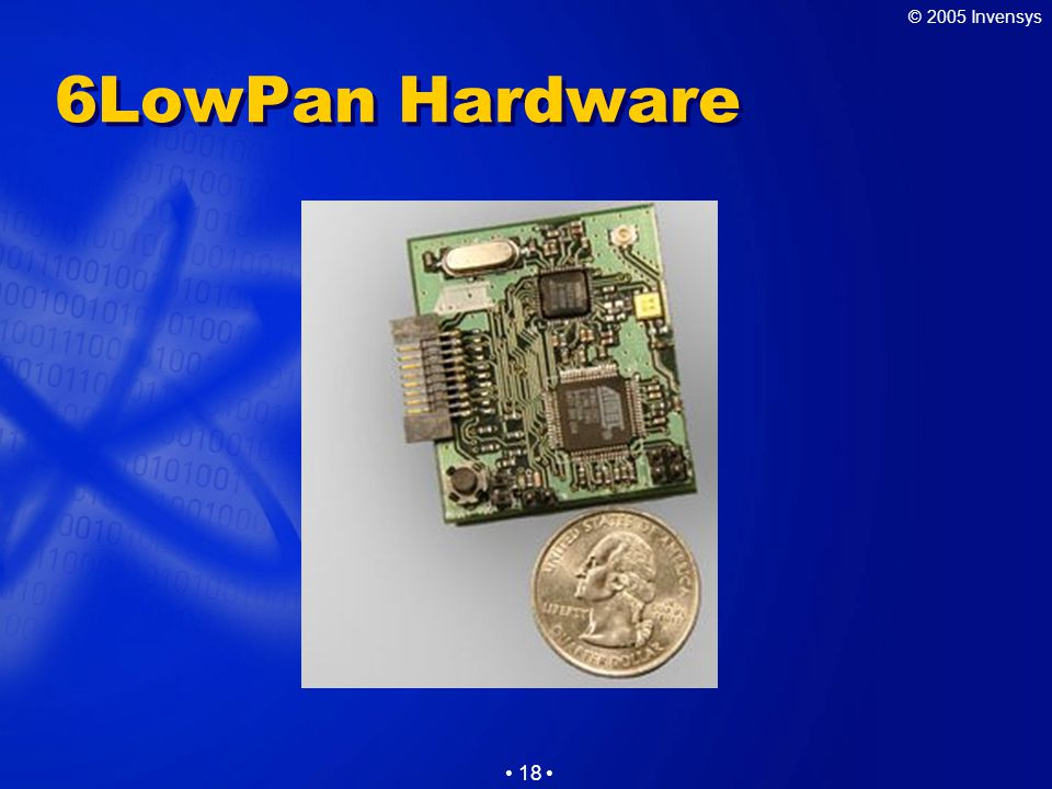 © 2005 Invensys 18 6LowPan Hardware