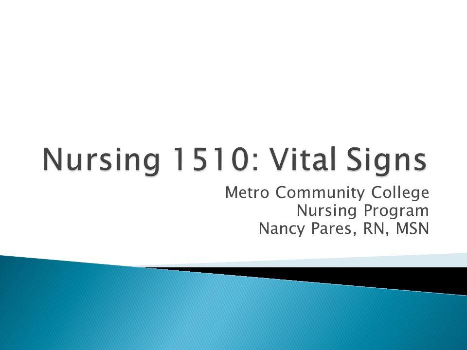 Metro Community College Nursing Program Nancy Pares, RN, MSN