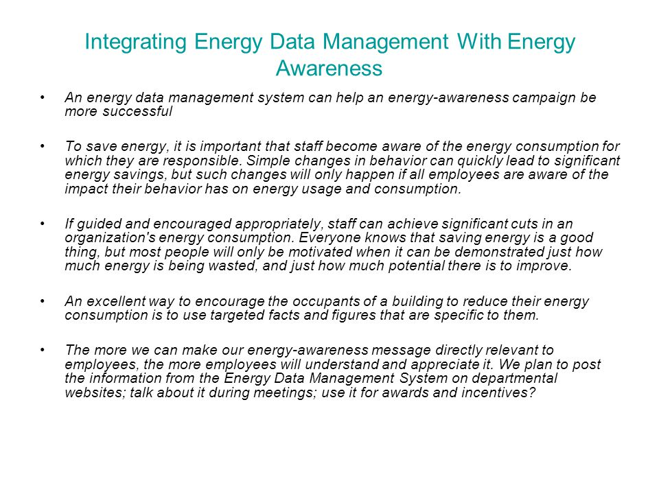 Integrating Energy Data Management With Energy Awareness An energy data management system can help an energy-awareness campaign be more successful To
