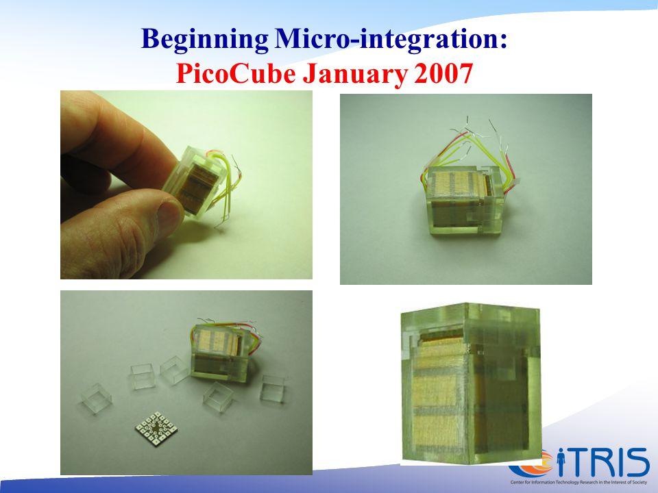 Beginning Micro-integration: PicoCube January 2007
