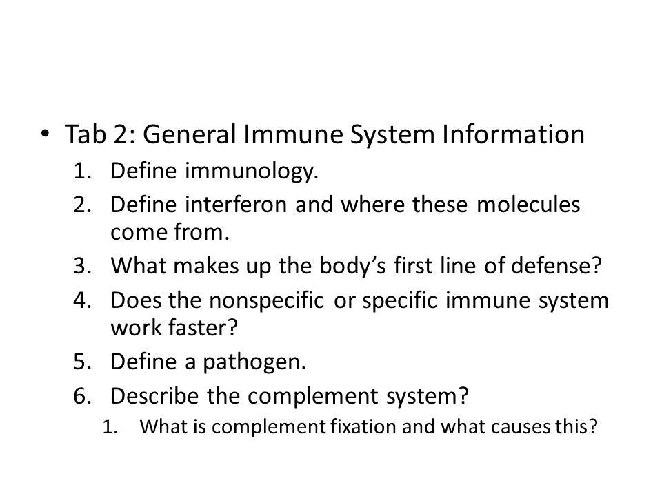 Tab 2: General Immune System Information 1.Define immunology.