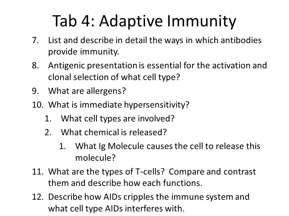 Tab 4: Adaptive Immunity 7.List and describe in detail the ways in which antibodies provide immunity.