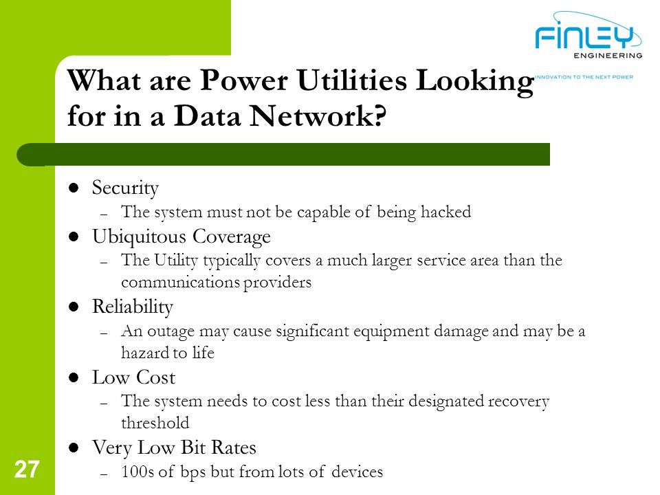 27 What are Power Utilities Looking for in a Data Network.