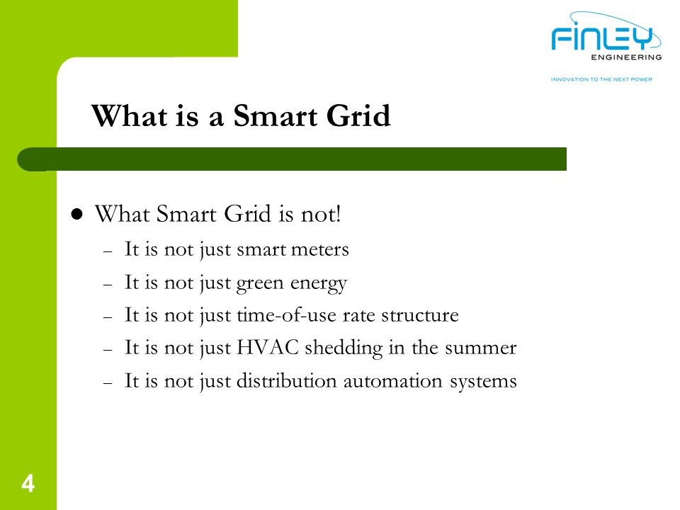 4 What is a Smart Grid What Smart Grid is not.