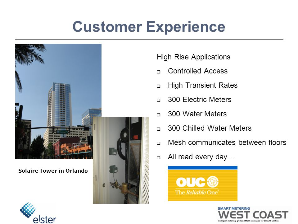 High Rise Applications  Controlled Access  High Transient Rates  300 Electric Meters  300 Water Meters  300 Chilled Water Meters  Mesh communica