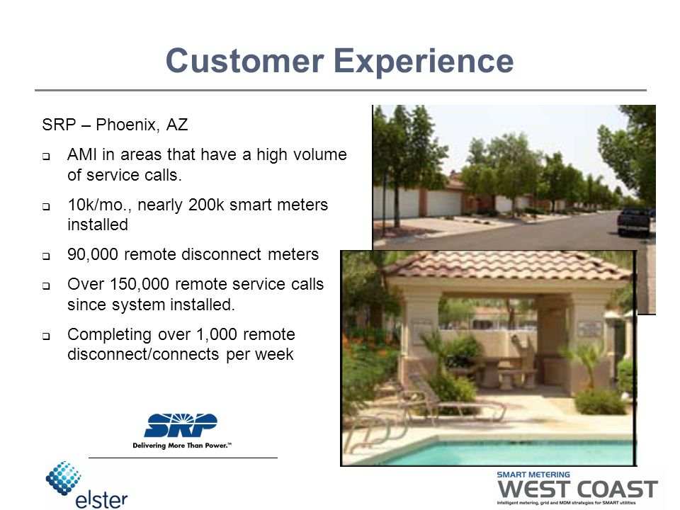 Customer Experience SRP – Phoenix, AZ  AMI in areas that have a high volume of service calls.