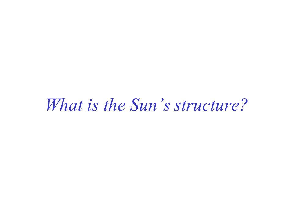 What is the Sun's structure?