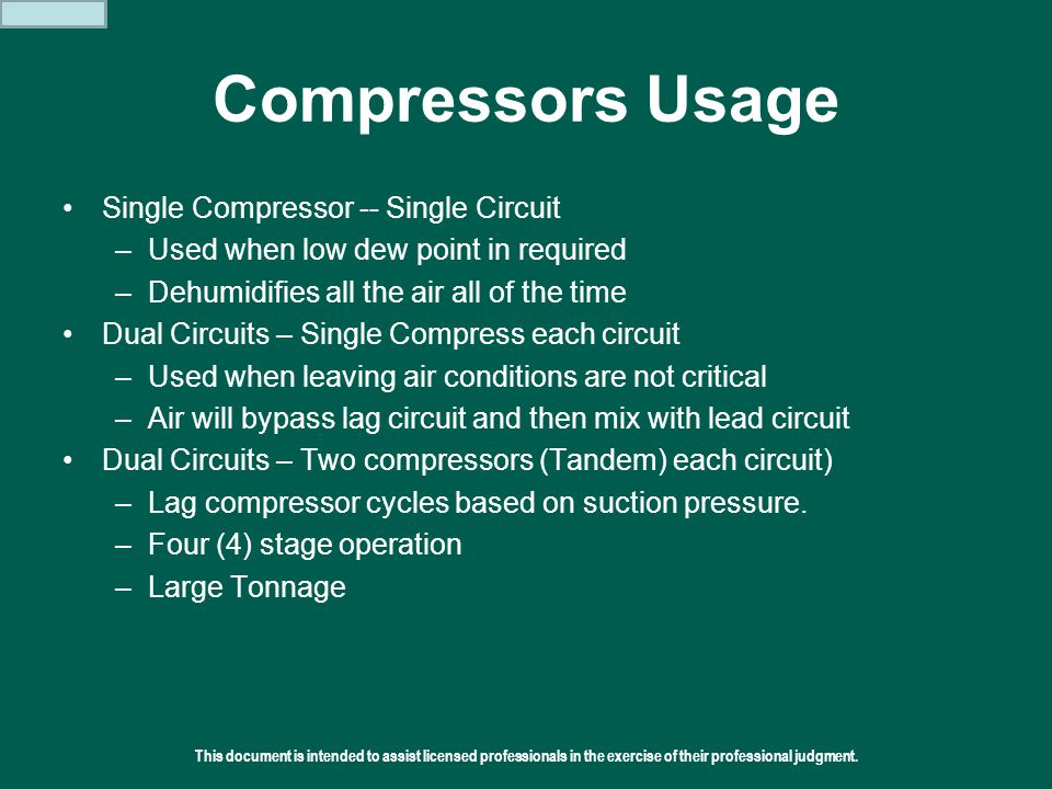 This document is intended to assist licensed professionals in the exercise of their professional judgment.  2011 Addison Compressors Usage Single Com