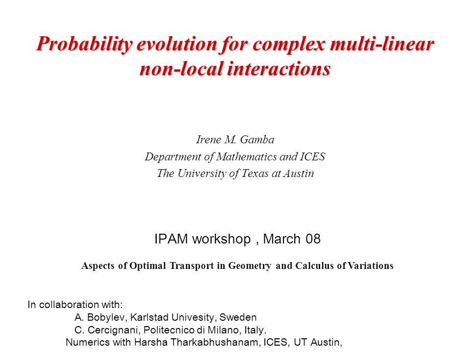 Probability evolution for complex multi-linear non-local interactions Irene M.