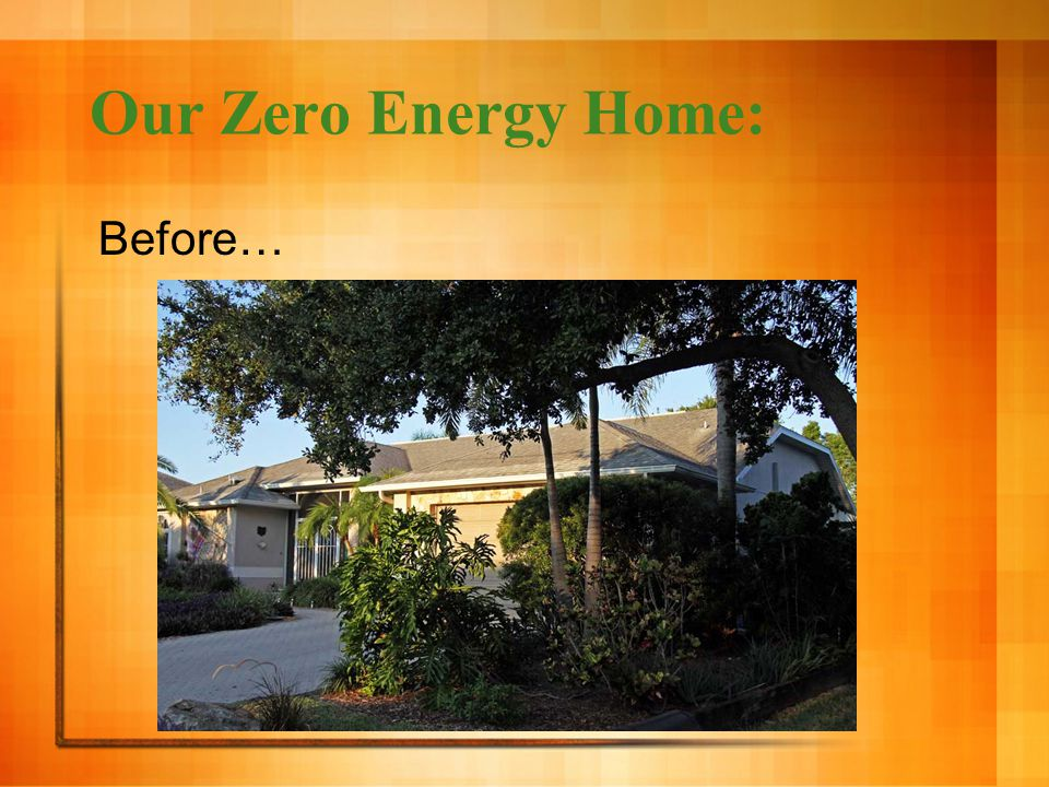 Our Zero Energy Home: Before…