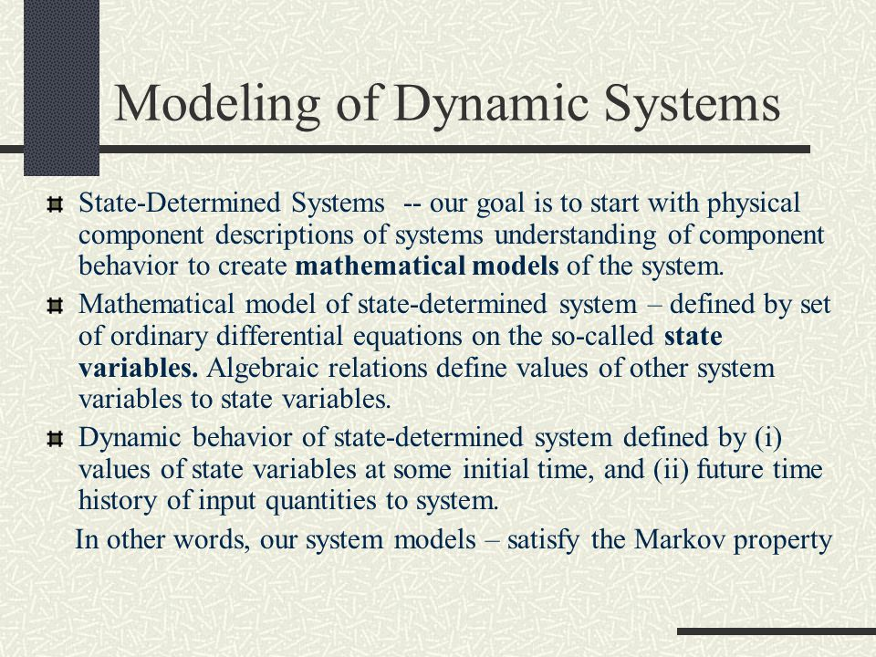 Uses of Dynamic Models Analysis for prediction, explanation, understanding, and control.
