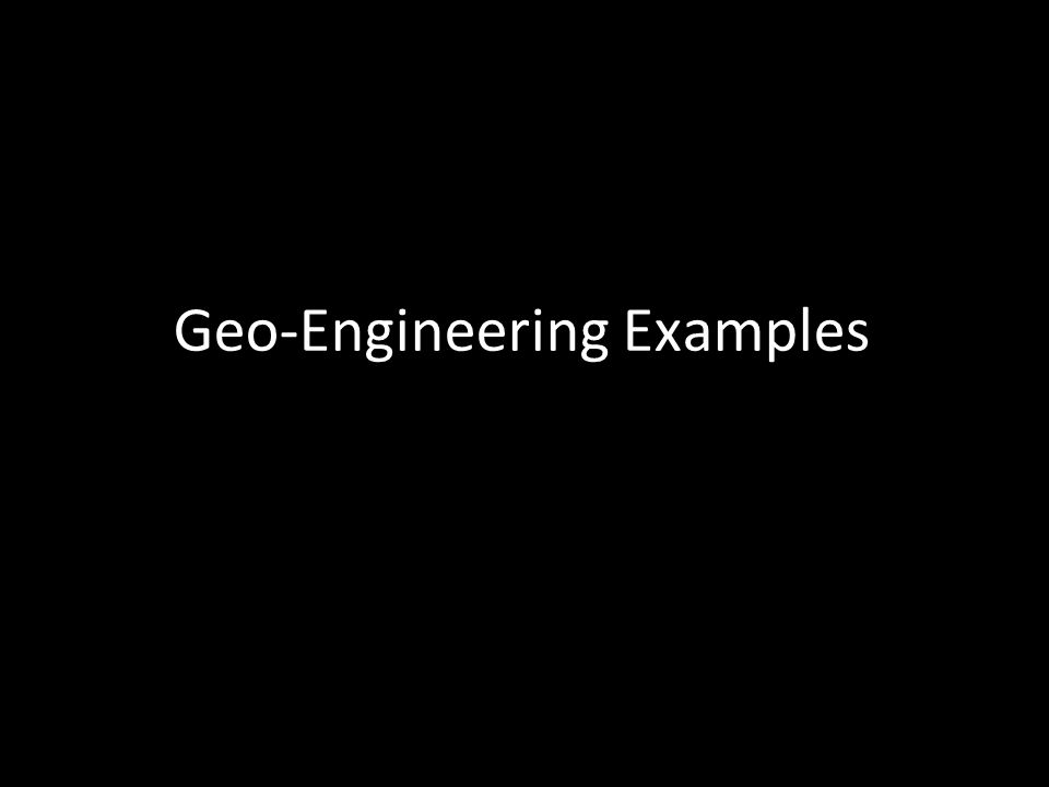 Geo-Engineering Examples