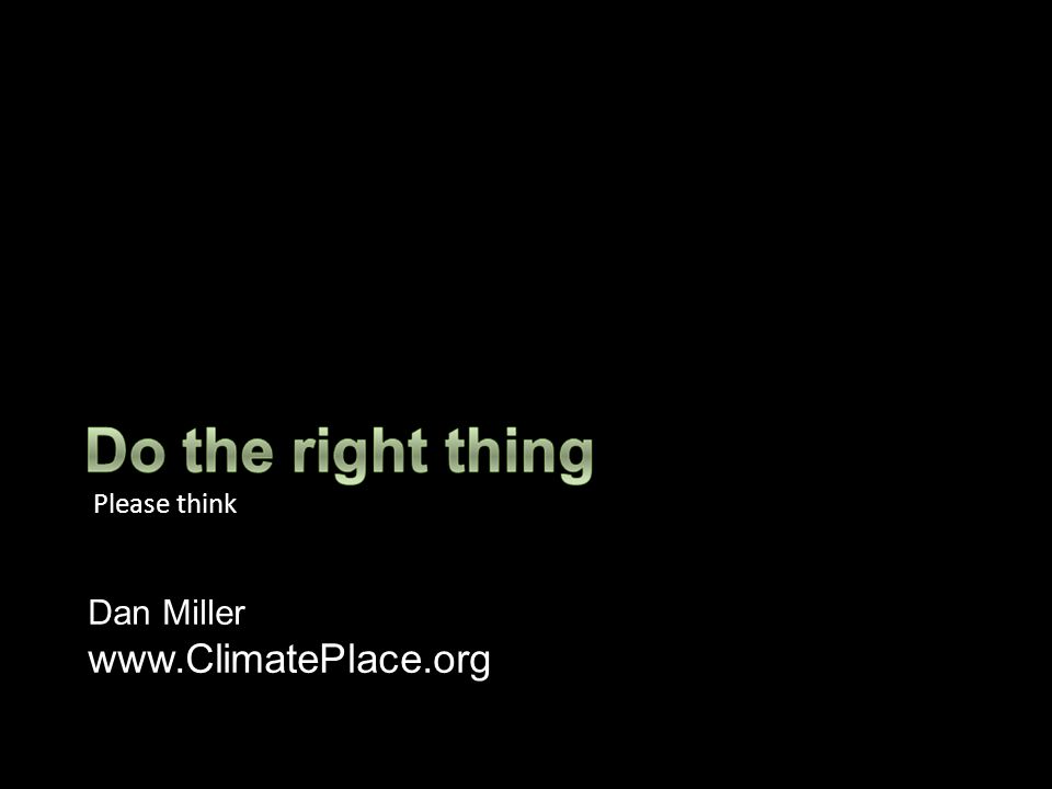 Please think Dan Miller www.ClimatePlace.org