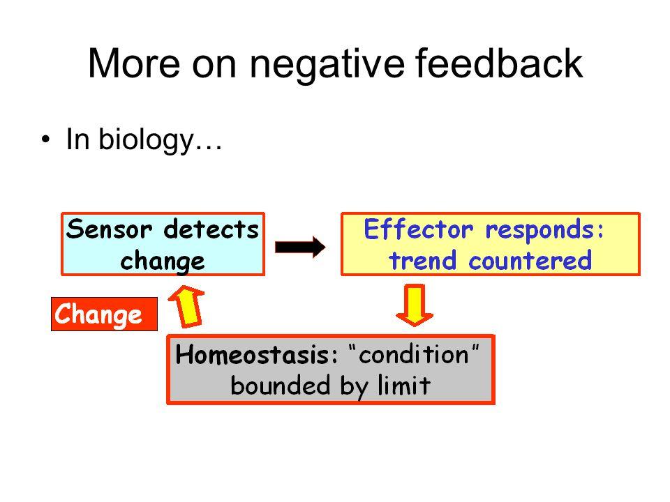 More on negative feedback In biology…