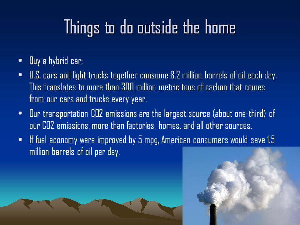 Things to do outside the home Buy a hybrid car: U.S.