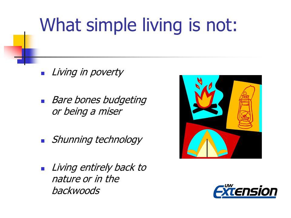 So how do you live more simply.1. Assess values. (Color of Money) 2.