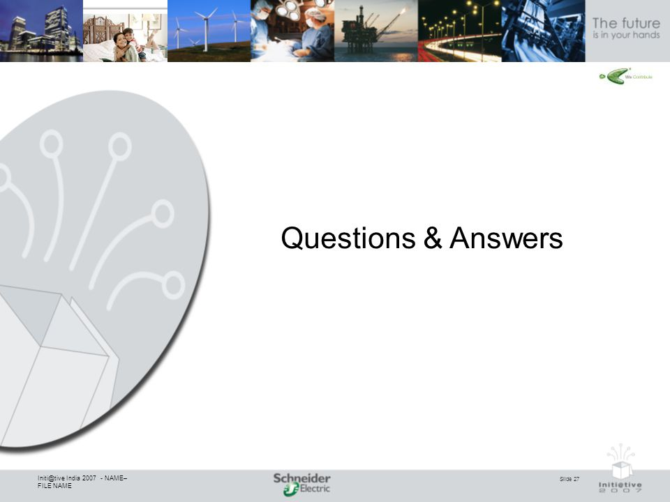 Slide 27 Initi@tive India 2007 - NAME– FILE NAME Questions & Answers