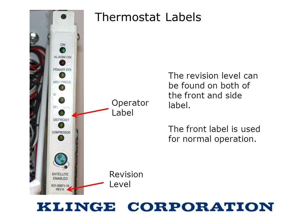 Thermostat Labels The revision level can be found on both of the front and side label. The front label is used for normal operation. Revision Level Op