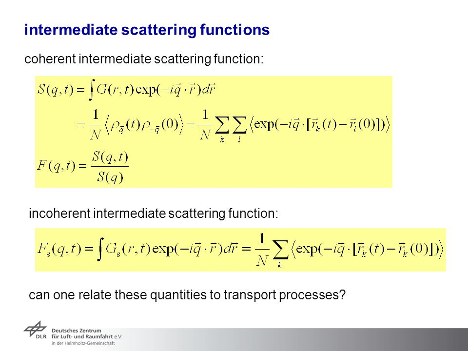intermediate scattering functions coherent intermediate scattering function: incoherent intermediate scattering function: can one relate these quantit