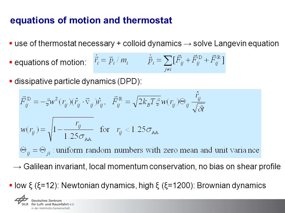 equations of motion and thermostat  use of thermostat necessary + colloid dynamics → solve Langevin equation  equations of motion:  dissipative par